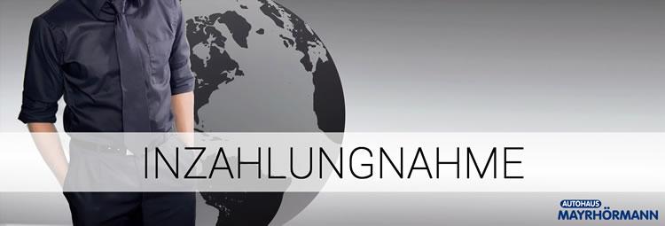 Inzahlungnahme in Ihrem Autohaus Mayrhörmann GmbH Augsburg - Diedorf / Biburg